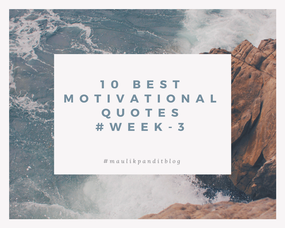 10 Best Motivational Quotes #week-3 (1).png
